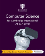 Cambridge International AS & A Level Computer Science Cambridge Elevate Teacher's Resource
