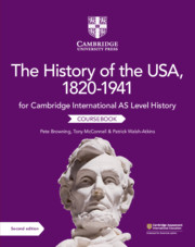 Cambridge International AS Level History The History of the USA, 1820–1941