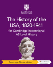 Cambridge International AS Level History The History of the USA, 1820–1941 Cambridge Elevate Edition (1 Year)