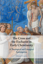 The Cross and the Eucharist in Early Christianity
