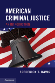 American Criminal Justice by Frederick T  Davis