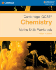 Cambridge IGCSE® Chemistry Maths Skills Workbook
