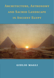 Architecture, Astronomy and Sacred Landscape in Ancient Egypt