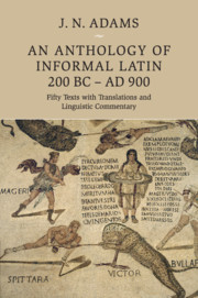 An Anthology of Informal Latin, 200 BC–AD 900