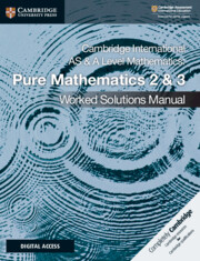Pure Mathematics 2 & 3 Worked Solutions Manual with Cambridge Elevate edition