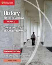 History for the IB Diploma Paper 2 Causes and Effects of 20th Century Wars with Cambridge Elevate Edition