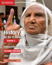 History for the IB Diploma Paper 2 Independence Movements (1800–2000) with Cambridge Elevate Edition
