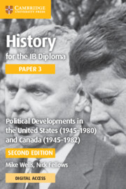 History for the IB Diploma Paper 3 Political Developments in the United States (1945–1980) and Canada (1945–1982)