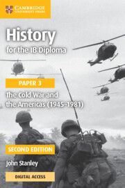 History for the IB Diploma Paper 3 The Cold War and the Americas (1945–1981)
