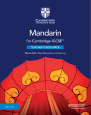 Cambridge IGCSE™ Mandarin Teacher's Resource with Cambridge Elevate