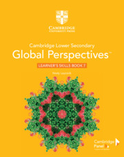 Cambridge Lower Secondary Global Perspectives™ Stage 7