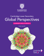 Cambridge Lower Secondary Global Perspectives™ Stage 8