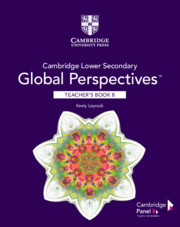 Cambridge Lower Secondary Global Perspectives™ Stage 8 Teacher's Book