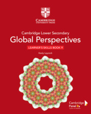 Cambridge Lower Secondary Global Perspectives™ Stage 9 Learner's Skills Book