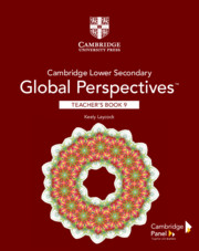 Cambridge Lower Secondary Global Perspectives™ Stage 9 Teacher's Book