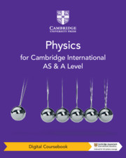 Cambridge International AS & A Level Physics Digital Coursebook (2 Years)