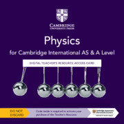 Cambridge International AS & A Level Physics Digital Teacher's Resource Access Card