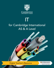 Cambridge International AS & A Level IT Digital Teacher's Resource