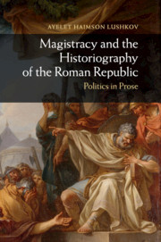 Magistracy and the Historiography of the Roman Republic