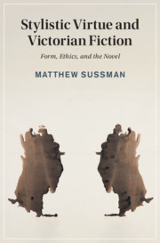 Stylistic Virtue and Victorian Fiction