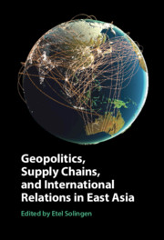 Geopolitics, Supply Chains, and International Relations in East Asia