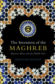The Invention of the Maghreb