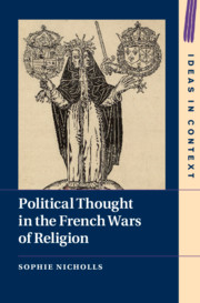 Political Thought in the French Wars of Religion