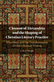 Clement of Alexandria and the Shaping of Christian Literary Practice