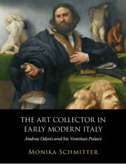 The Art Collector in Early Modern Italy