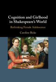 Cognition and Girlhood in Shakespeare's World