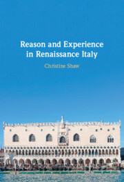Reason and Experience in Renaissance Italy