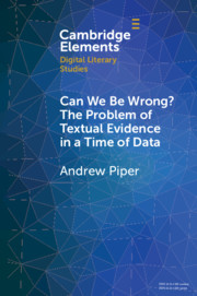 Can We Be Wrong? The Problem of Textual Evidence in a Time of Data