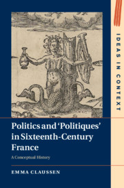 Politics and 'Politiques' in Sixteenth-Century France