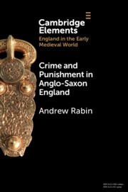 Crime and Punishment in Anglo-Saxon England