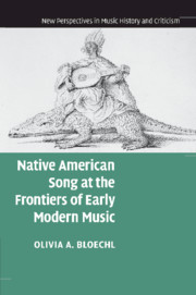 Native American Song at the Frontiers of Early Modern Music