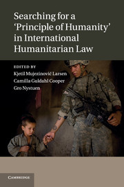 Searching for a 'Principle of Humanity' in International Humanitarian Law