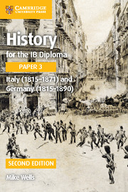 History for the IB Diploma Paper 3 Italy (1815–1871) and Germany (1815–1890)
