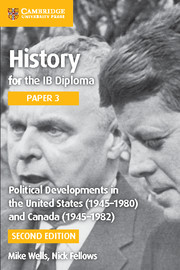 Political Developments in the United States (1945-1980) and Canada (1945-1982) Cambridge Elevate Ed