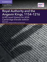 A/AS Level History for AQA Royal Authority and the Angevin Kings, 1154–1216 Cambridge Elevate Edition (2 Years)