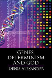 Genes, Determinism and God by Denis Alexander