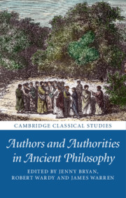 Authors and Authorities in Ancient Philosophy