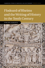 Flodoard of Rheims and the Writing of History in the Tenth Century
