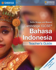 Cambridge IGCSE® Bahasa Indonesia Teacher's Guide