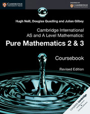 Cambridge International AS and A Level Mathematics: Pure Mathematics 2 and 3