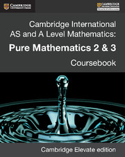 Cambridge International AS and A Level Mathematics: Pure Mathematics 2 and 3 Revised Edition Cambridge Elevate edition (2 Years)
