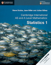 Cambridge International AS and A Level Mathematics: Revised Edition Statistics 1 Coursebook
