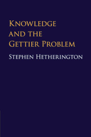 Knowledge and the Gettier Problem