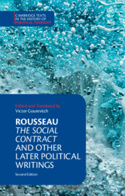 Rousseau: <I>The Social Contract</I> and Other Later Political Writings