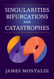 Singularities, Bifurcations and Catastrophes