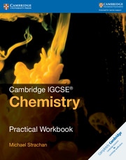 Cambridge IGCSE® Chemistry Practical Workbook